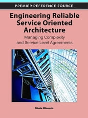 Engineering Reliable Service Oriented Architecture - Managing Complexity and Service Level Agreements ebook by Nikola Milanovic