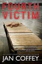 Fourth Victim ebook by Jan Coffey