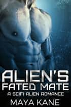 Alien's Fated Mate ebook by Maya Kane