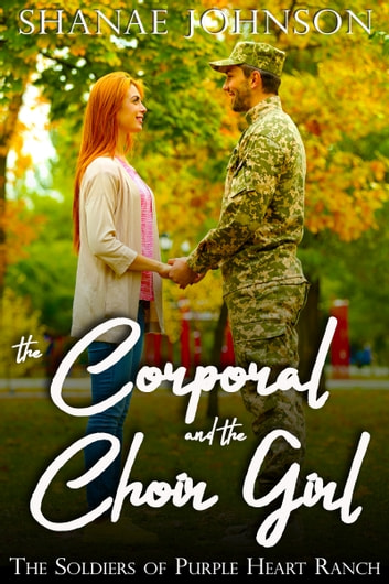 The Corporal and the Choir Girl - a Sweet Military Romance ebook by Shanae Johnson