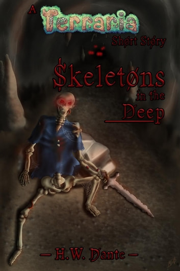 Skeletons in the Deep: A Terraria Short Story ebook by H. W. Dante