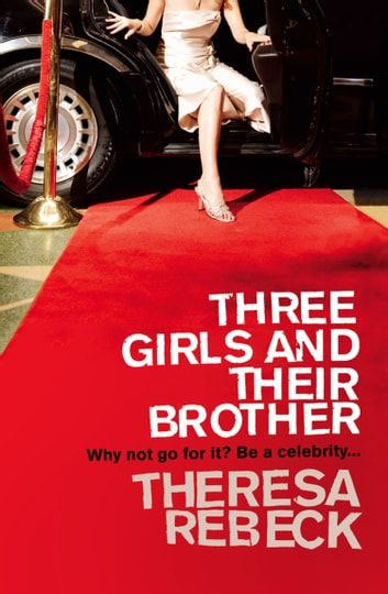 Three Girls and their Brother ebook by Theresa Rebeck