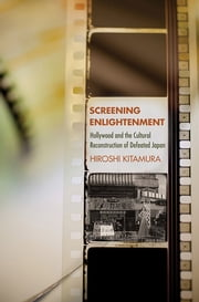 Katie kitamura ebook and audiobook search results rakuten kobo screening enlightenment hollywood and the cultural reconstruction of defeated japan ebook by hiroshi kitamura fandeluxe Ebook collections