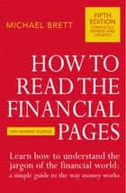 How To Read The Financial Pages eBook by Michael Brett