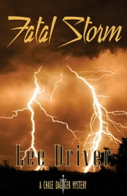 Fatal Storm ebook by Lee Driver