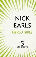 Merlo Girls (Storycuts) ebook by Nick Earls