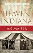 Heaven, Indiana ebook by Jan Maher