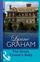 The Greek Tycoon's Baby (Mills & Boon Modern) ebook by Lynne Graham