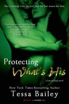 Protecting What's His Ebook di Tessa Bailey