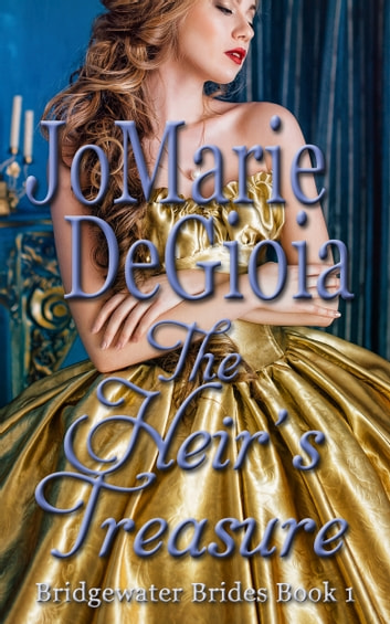 The Heir's Treasure - Bridgewater Brides Book 1 ebook by JoMarie DeGioia