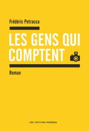 Les gens qui comptent ebook by Frederic Petracca