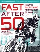 Fast After 50 ebook by Joe Friel