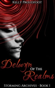 Delwyn of the Realms ebook by Kelly Proudfoot