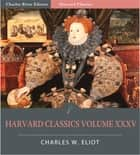 Harvard Classics Volume XXXV: The Chronicles of Jean Froissart, The Holy Grail, and A Description of Elizabethan England (Illustrated Edition) ebook by Jean Froissart, Sir Thomas Malory, & William Harrison