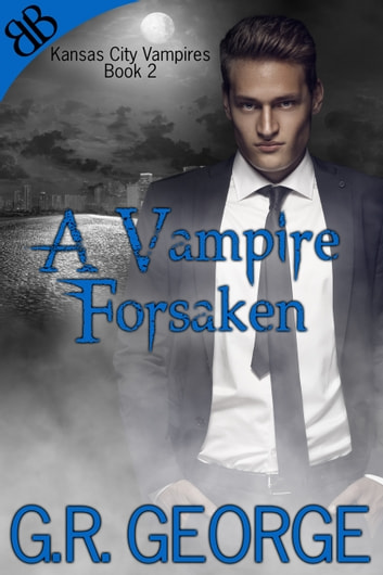 A Vampire Forsaken ebook by G.R. George
