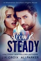 Slow and Steady ebook by J.H. Croix, Ali Parker
