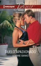 Duelo apaixonado ebook by Leanne Banks