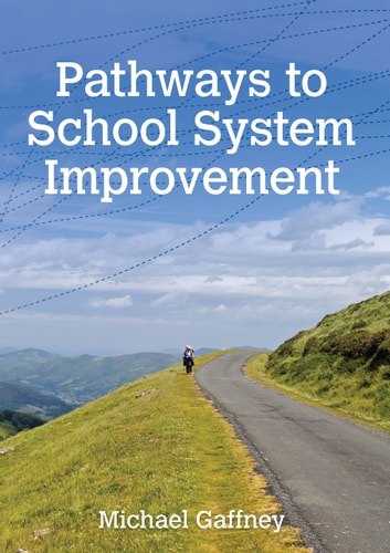 Pathways to School System Improvement ebook by Michael Gaffney