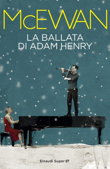 La ballata di Adam Henry ebook by Ian McEwan