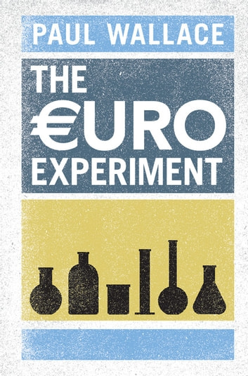 The Euro Experiment ebook by Paul Wallace