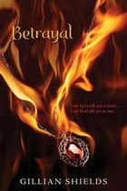 Betrayal ebook by Gillian Shields