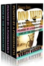 Dionna Does Dino Valley Big Box Set Bundle (Books 1, 2 & 3) - Dionna Does Dino Valley ebook by Verity Vixxen