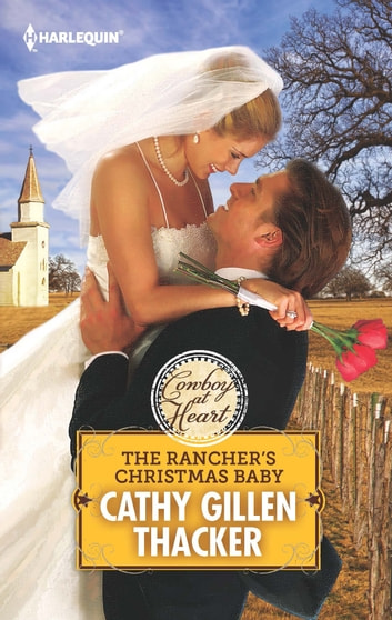 The Rancher's Christmas Baby 電子書 by Cathy Gillen Thacker