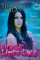 Lunatic Times Two ebook by Sharon Sala