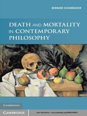 Death and Mortality in Contemporary Philosophy ebook by Bernard N. Schumacher,Michael J. Miller