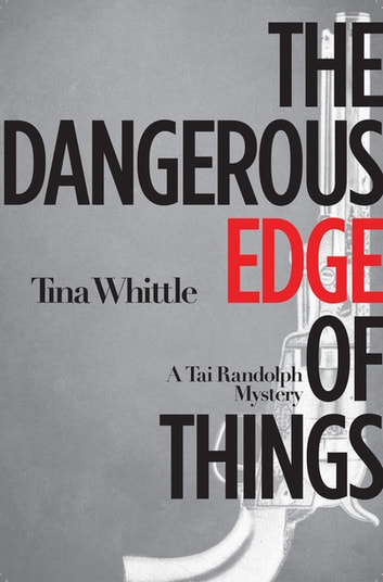 The Dangerous Edge of Things ebook by Tina Whittle