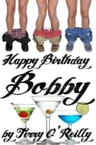 Happy Birthday Bobby ebook by Terry O'Reilly