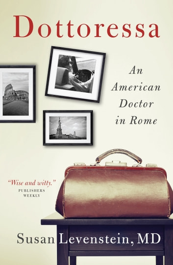 Dottoressa - An American Doctor in Rome ebook by Susan Levenstein