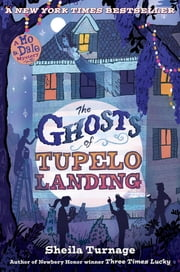 The Ghosts of Tupelo Landing ebook by Sheila Turnage