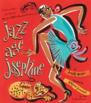 Jazz Age Josephine: Dancer, singer--who's that, who? Why, that's MISS Josephine Baker, to you! (with audio recording) - Dancer, singer--who's that, who? Why, that's MISS Josephine Baker, to you! (with audio recording) ebook by Jonah Winter,Marjorie Priceman