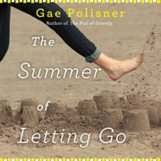 The Summer of Letting Go audiobook by Gae Polisner