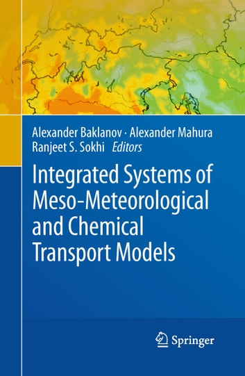 Integrated Systems of Meso-Meteorological and Chemical Transport Models ebook by