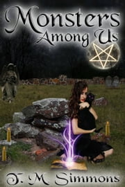 Monsters Among Us ebook by TM Simmons
