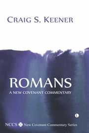 Romans - A New Covenant Commentary ebook by Craig S. Keener