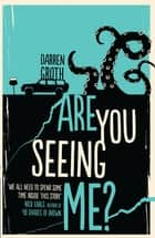 Are You Seeing Me? ebook by