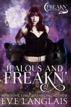 Jealous and Freakn' ebook by
