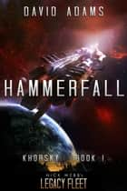 Hammerfall - Khorsky, #1 ebook by David Adams