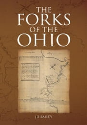THE FORKS OF THE OHIO ebook by James David Bailey