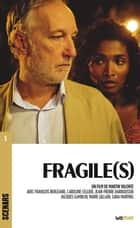 Fragile(s) - Scénario du film ebook by Martin Valente