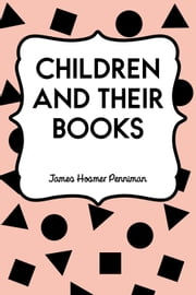 Children and Their Books ebook by James Hosmer Penniman