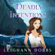 Deadly Intentions audiobook by Leighann Dobbs