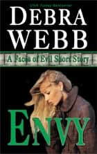 ENVY: A Faces of Evil Short Story ebook by Debra Webb