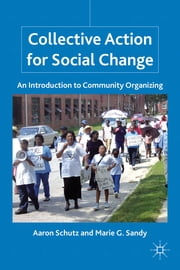 Collective Action for Social Change - An Introduction to Community Organizing ebook by Aaron Schutz,Marie G. Sandy