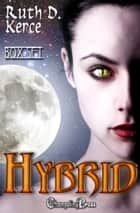 Hybrid Box Set ebook by Ruth D. Kerce