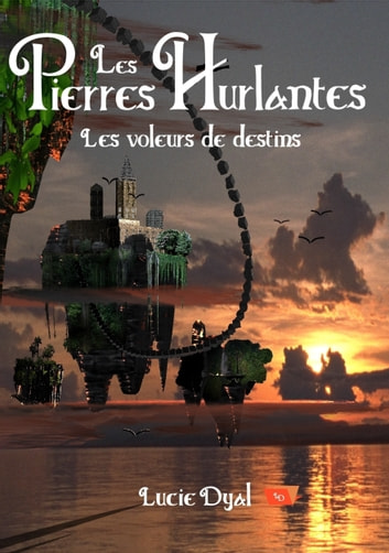 Les voleurs de destins ebook by Lucie Dyal