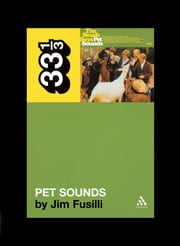 The Beach Boys' Pet Sounds ebook by Jim Fusilli